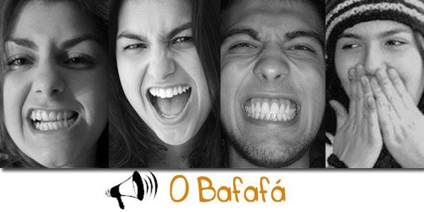 ||| O Bafafá |||