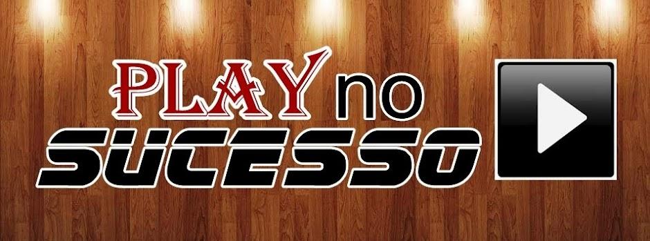 Play no Sucesso
