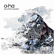 Also - last ever critically aclaimed 2009 a-ha album, Foot of the mountain