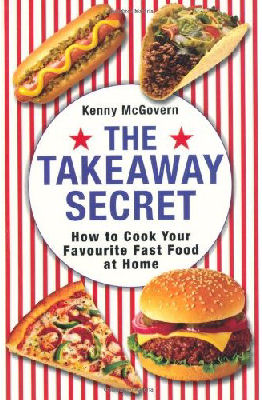 Beatties book blog unofficial homepage of the new zealand book the takeaway secret by kenny mcgovern contains detailed recipes about how to cook chicken nuggets doner kebabs and quarter pounders with cheese forumfinder Gallery