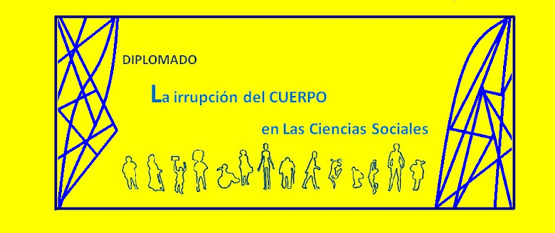 Diplomado La irrupción del Cuerpo en las Ciencias Sociales