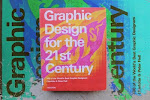 Graphic Design for the 21 st Century