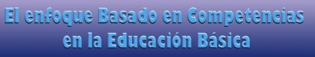El Enfoque por Competencias en La educación Básica