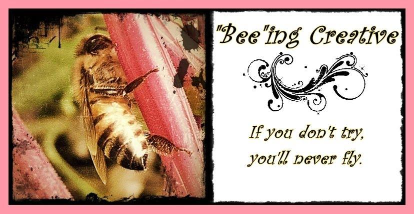 """Bee""ing Creative"