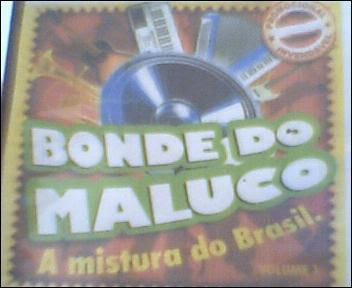 ucesso absoluto no carnaval bahiano de 2008 o cd do bonde do maluco