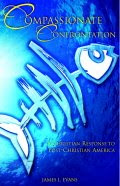 Check out my book:  Compassionate Confrontation -  Jim Evans