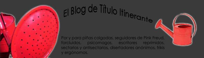 El blog de título itinerante