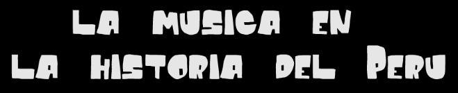 La musica en el Perú