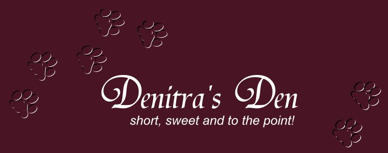 Denitra's Den