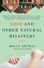 Love and Other Natural Disasers - Holly Shumas