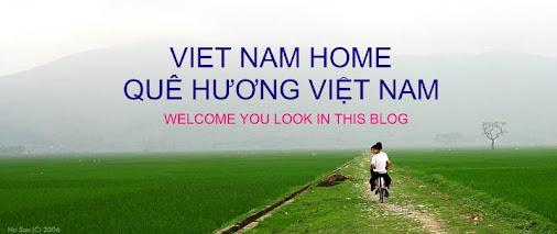 VIET NAM HOME : QUÊ HƯƠNG VIỆT NAM