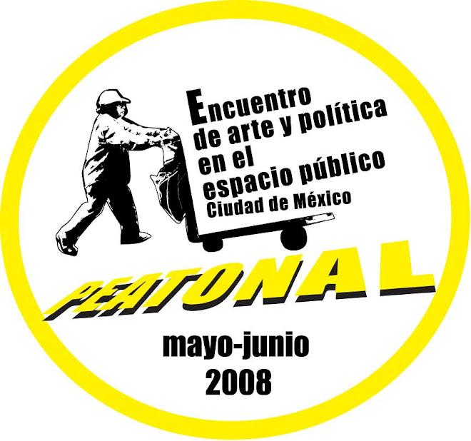Peatonal. Encuentro de Arte y Política en el Espacio Público de la Ciudad de México