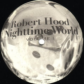 Robert Hood - Nighttime World; from the LP Nighttime World Volume 1 (1995)
