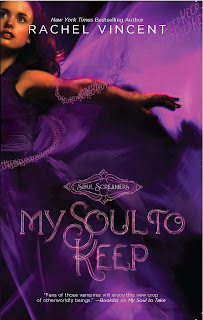 My Soul to Keep Rachel Vincent (Soul Screamers Series)