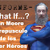 INFORME: What If...El ocaso de los superheroes por Alan Moore
