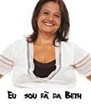 Sou fã da Beth!