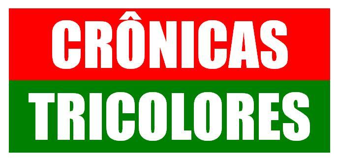 CRÔNICAS TRICOLORES
