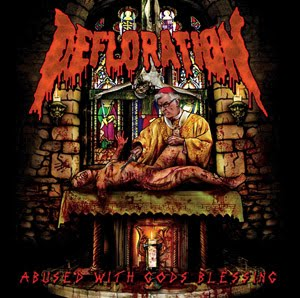 DEFLORATION - Abused With Gods Blessing (2010)