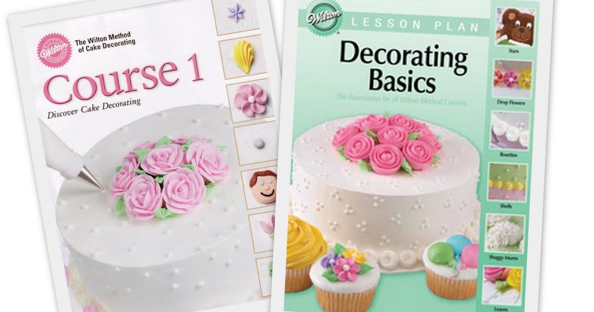 Captivating Baking And Caking For Beginners: Decorating Basics: Wilton Method Course