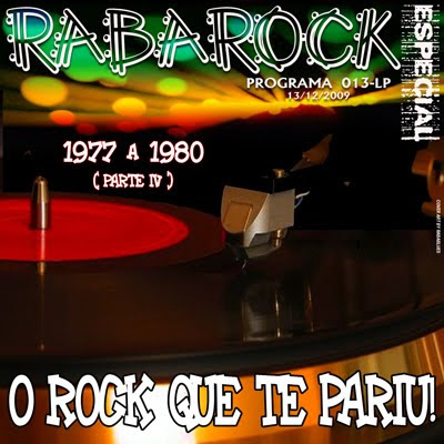 DOWNLOAD PROGRAMA 013-LP - O Rock Que Te Pariu !(Parte IV de 1977 a 1980)