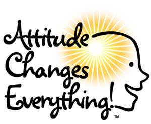 Attitude Changes Everything!
