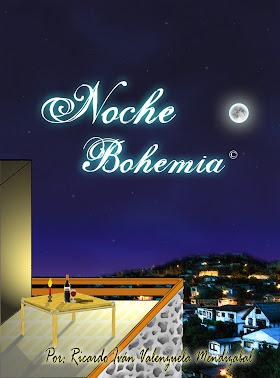 """""""Noche Bohemia"""""""