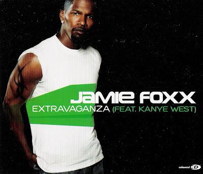 Jamie Foxx ft. Kanye West - Extravaganza (CDS) (2006)