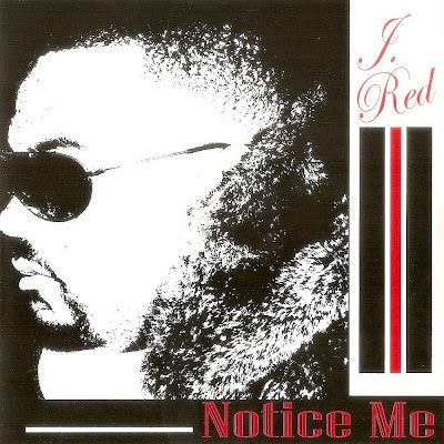 J. Red - Notice Me (2008)
