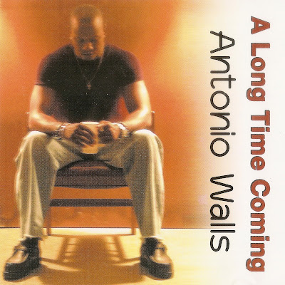 Cover Album of Antonio Walls - A Long Time Coming (2003)
