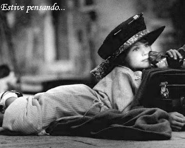 ESTIVE PENSANDO .......