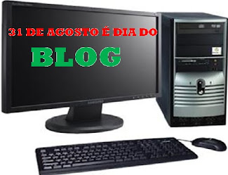 31 DE AGOSTO É DIA DO BLOG