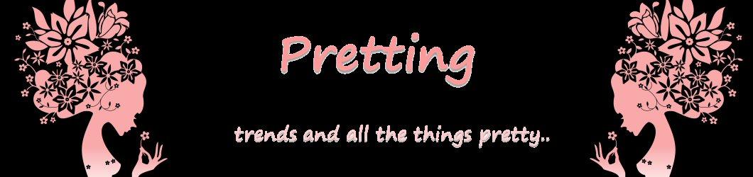 Pretting