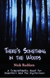 MY NEW BOOK: THERE'S SOMETHING IN THE WOODS: A Transatlantic Hunt for Monsters and the Mysterious
