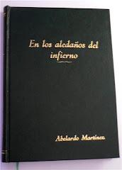 """""""En los aledaños del infierno"""", Finalista XX Premio Internacional de Novela Luis Berenguer (2010)"""