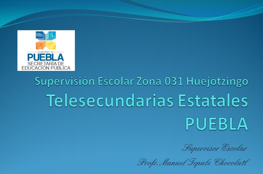 ZONA ESCOLAR 031 HUEJOTZINGO TELESECUNDARIAS