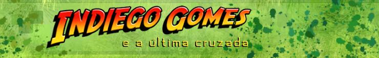 Indiego Gomes e a Última Cruzada
