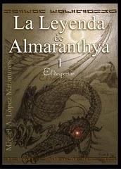 LA LEYENDA DE ALMARANTHYA.      El Despertar.