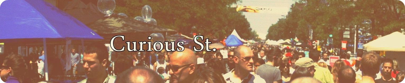 Curious St.