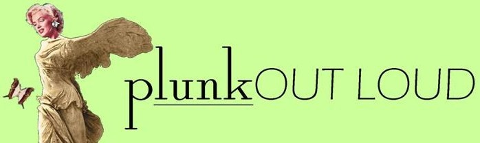 plunk out loud