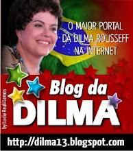 O BRASIL É DILMAIS . . .