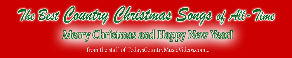 The best country christmas songs of all time for Best country christmas songs of all time