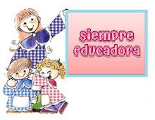 SIEMPRE EDUCADORA