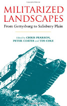 Militarized Landscapes: from Gettysberg to Salisbury Plain (Continuum, 2010)
