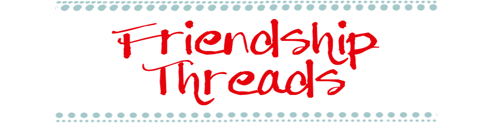 FRIENDSHIP  THREADS