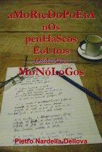 O último livro A MORTE DO POETA NOS PENHASCOS E OUTROS MONÓLOGOS