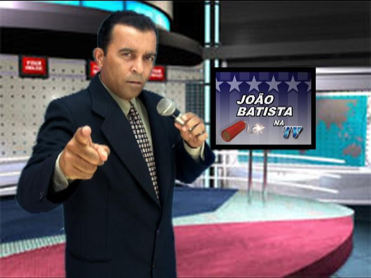 PROGRAMA JOÃO BATISTA NA TV