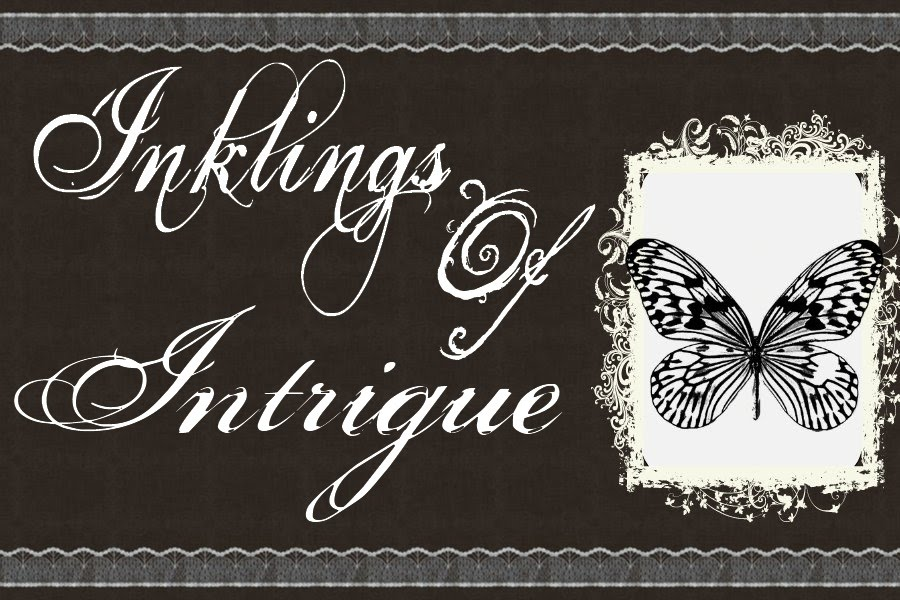 Inklings of Intrigue