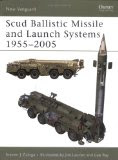 Scud Ballistic Missile and Launch Systems 1955-2005 (New Vanguard #120)