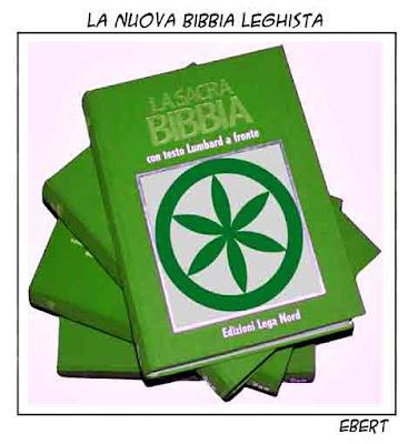 http://3.bp.blogspot.com/_q9ePyBALP64/TJMO_bhwipI/AAAAAAAARVk/0Meq39QkndM/s400/La+nuova+Bibbia+leghista+copia.jpg
