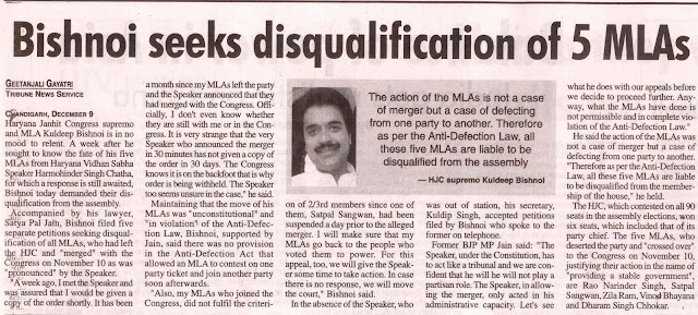 "Accompanied by his lawyer, Satya Pal Jain, Bishnoi filed five separate petitions seeking disqualification of all MLAs, who had left the HJC and ""merged"" with the Congress on November 10 as was ""pronounced"" by the Speaker. .."